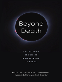 Beyond Death: The Politics of Suicide and Martyrdom in Korea