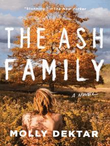 The Ash Family: A Novel