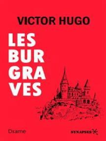 Les Burgraves: Édition Intégrale