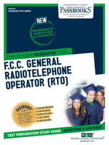 F.C.C. GENERAL RADIOTELEPHONE OPERATOR (RTO): Passbooks Study Guide