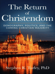 The Return of Christendom: Demography, Politics, and the Coming Christian Majority