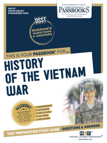 A HISTORY OF THE VIETNAM WAR: Passbooks Study Guide