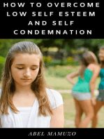 How to Overcome Low Self Esteem and Self Condemnation
