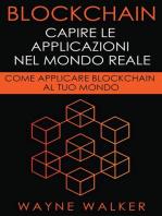 Blockchain: Capire Le Applicazioni Nel Mondo Reale