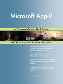 Microsoft App-V A Complete Guide - 2019 Edition