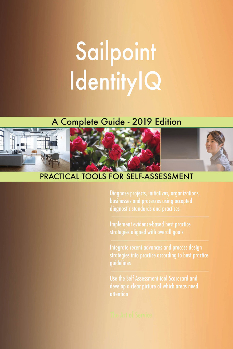 Sailpoint IdentityIQ A Complete Guide - 2019 Edition by Gerardus Blokdyk -  Read Online