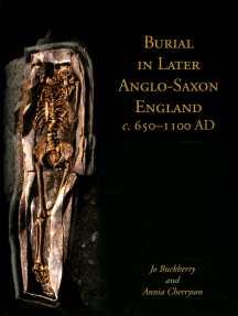 Burial in Later Anglo-Saxon England, c.650-1100 AD