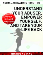 Actual Activators (1345 +) to Understand Your Abuser, Empower Yourself, and Take Your Life Back