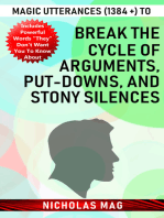 Magic Utterances (1384 +) to Break the Cycle of Arguments, Put-downs, and Stony Silences