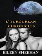 La Cure: L' Tugurlan Chronicles (Livre 2)