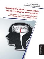 Psicomotricidad y trastornos de la conducta alimentaria: Miradas y prácticas complejas para una intervención en el campo adulto