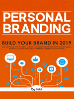 Personal Branding: Build Your Brand in 2019 - Discover the Secrets Strategies to Build and Improve Your Brand Online with Instagram, Facebook, YouTube and Twitter and Become a Leader on Social Media