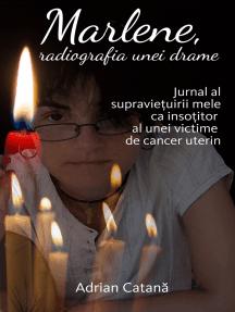 Marlene, radiografia unei drame: Jurnal al supraviețuirii mele ca insoțitor al unei victime de cancer uterin