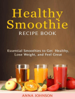 Healthy Smoothies Recipe Book:Essential Smoothies to Get Healthy, Lose Weight, and Feel Great