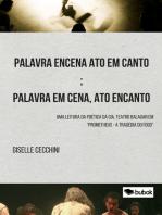 """Palavra encena ato em canto; palavra em cena, ato encanto: Uma leitura da poética da Cia. Teatro Balagan em """"Prometheus - a tragédia do fogo"""""""