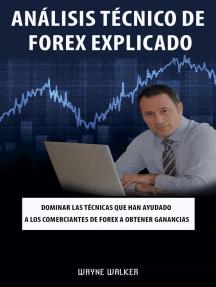 Análisis Técnico de Forex Explicado