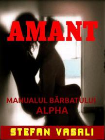 Amant - Manualul bărbatului Alpha