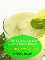 Anti – Inflammatory Diet Green Smoothie Recipes - Kale in Every Recipe!
