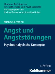 Angst und Angststörungen: Psychoanalytische Konzepte