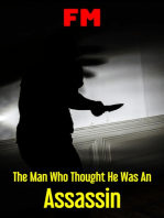 The Man Who Thought He Was An Assassin