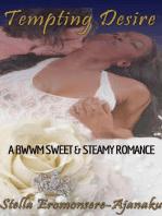 Tempting Desire ~ A BWWM Sweet & Steamy Romance