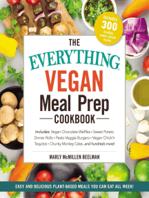 The Everything Vegan Meal Prep Cookbook: Includes: * Vegan Chocolate Waffles * Sweet Potato Dinner Rolls * Pesto Veggie Burgers * Vegan Chick'n Taquitos* Chunky Monkey Cake ... and hundreds more!