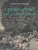 I precursori dell'ambientalismo - Storia e cultura del Movimento Giovanile Tedesco