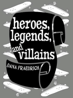 Heroes, Legends, and Villains