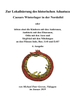 Zur Lokalisierung des historischen Aduatuca - Caesars Winterlager in der Nordeifel