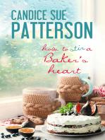 How to Stir a Baker's Heart