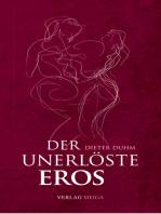 Der Unerlöste Eros