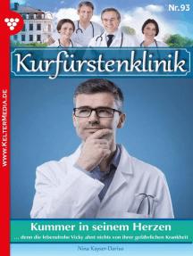 Kurfürstenklinik 93 – Arztroman: Kummer in seinem Herzen