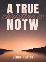 A True Christian is NOTW