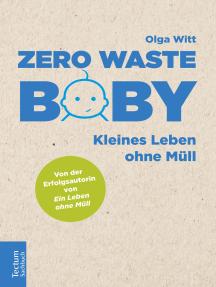 Zero Waste Baby: Kleines Leben ohne Müll
