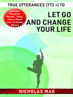True Utterances (772 +) to Let Go and Change Your Life