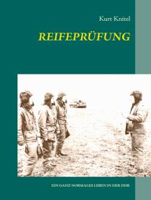 Reifeprüfung: Ein ganz normales Leben in der DDR