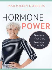 Hormone Power: Transform Your Diet, Transform Your Life