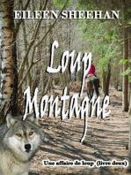 Loup Montagne (Livre deux d'une Affaire de Loup Trilogie)