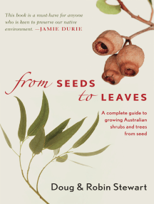 From Seeds to Leaves: A Complete Guide to Growing Australian Shrubs and Trees from Seed