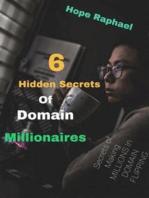 6 Hidden Secrets Of Domain Millionaires