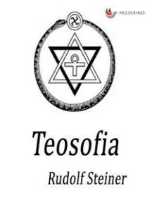 Teosofia: Un'introduzione alla conoscenza supersensibile del mondo e del destino dell'uomo