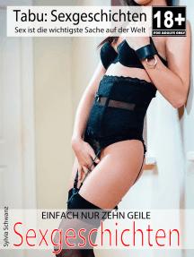 Sexgeschichten: Einfach nur zehn geile erotische Geschichten