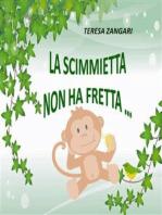 La scimmietta non ha fretta...