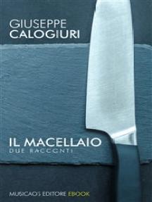 Il macellaio: Due racconti