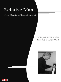 Relative Man: the Music of Ionel Petroi, in Conversation with Ivanka Stoïanova