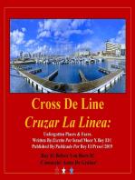 Cross De Line, Cruzar La Linea - Unforgotten Places & Faces!
