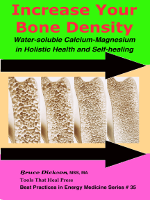 Increase Your Bone Density; Water-soluble Calcium-Magnesium in Holistic Health and Self-healing