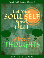 Let Your Soul Self Speak Out About Thoughts (Book 3)