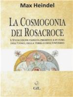 La Cosmogonia dei Rosacroce: Il Cristianesimo Mistico