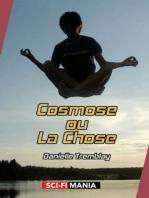 Cosmose ou La Chose